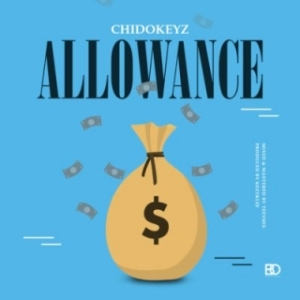 "Chidokeyz - ""Allowance"""
